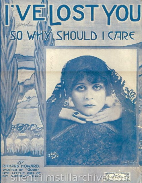 "Theda Bara sheet music. ""I've Lost You, So Why Should I Care?"""